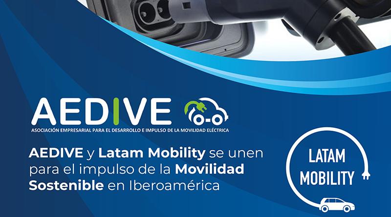 AEDIVE y Latam Mobility se unen para el impulso de la movilidad eléctrica en Iberoamérica